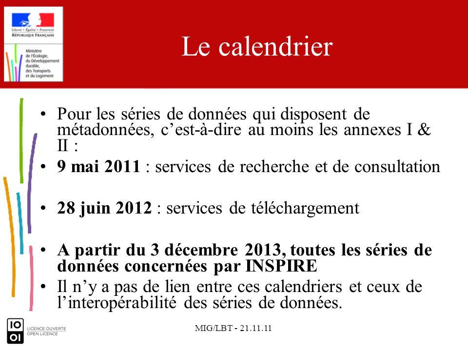 MIG/LBT - 21.11.11 Le calendrier Pour les séries de données qui disposent de métadonnées, cest-à-dire au moins les annexes I & II : 9 mai 2011 : servi