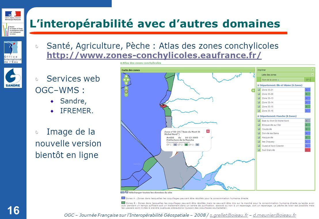 OGC – Journée Française sur lInteropérabilité Géospatiale – 2008 / s.grellet@oieau.fr – d.meunier@oieau.frs.grellet@oieau.frd.meunier@oieau.fr 16 Sant