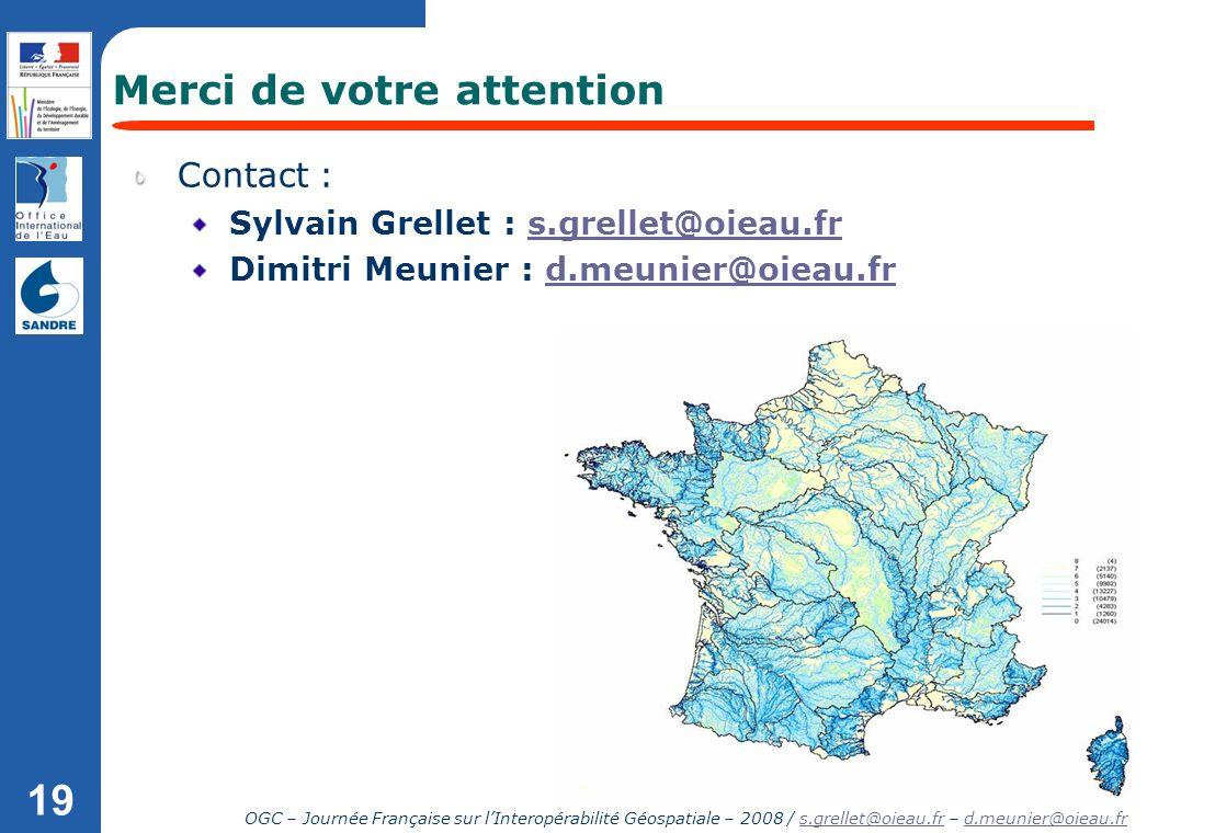 OGC – Journée Française sur lInteropérabilité Géospatiale – 2008 / s.grellet@oieau.fr – d.meunier@oieau.frs.grellet@oieau.frd.meunier@oieau.fr 19 Cont