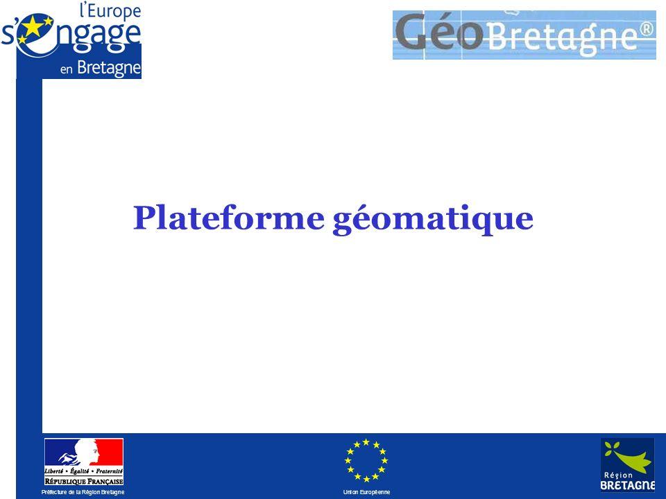 Préfecture de la Région Bretagne Union Européenne Plateforme géomatique