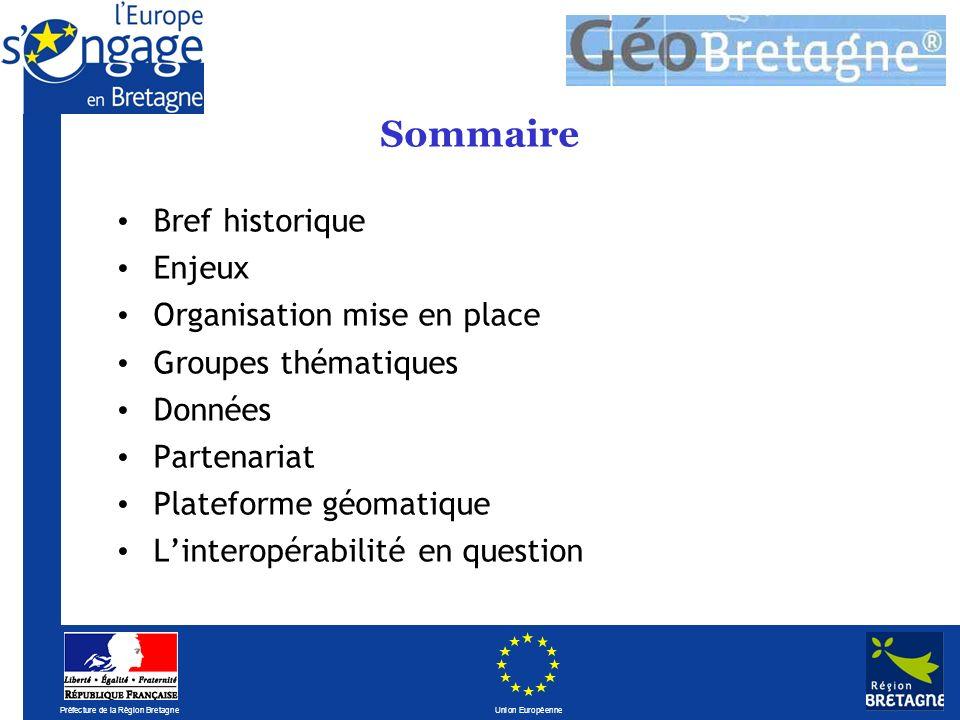 Préfecture de la Région Bretagne Union Européenne Les caractéristiques techniques de GéoBretagne V2 : Usage exclusif de composants logiciels libres Composants portés par lOSGeo afin de garantir la pérennité de la solution technique.