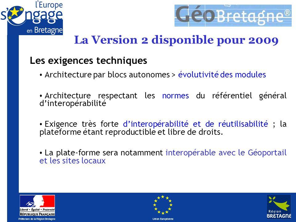 Préfecture de la Région Bretagne Union Européenne Architecture par blocs autonomes > évolutivité des modules Architecture respectant les normes du référentiel général dinteropérabilité Exigence très forte dinteropérabilité et de réutilisabilité ; la plateforme étant reproductible et libre de droits.
