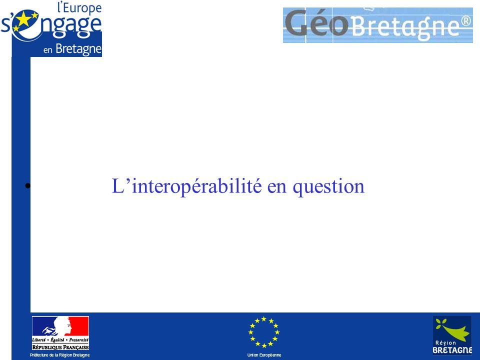 Préfecture de la Région Bretagne Union Européenne Linteropérabilité en question