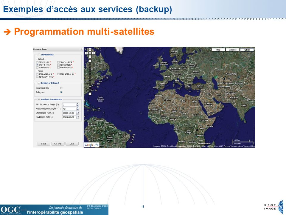 © Spot Image 2008 18 Exemples daccès aux services (backup) Programmation multi-satellites