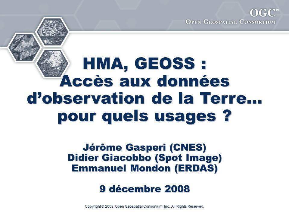 ® HMA, GEOSS : Accès aux données dobservation de la Terre… pour quels usages .
