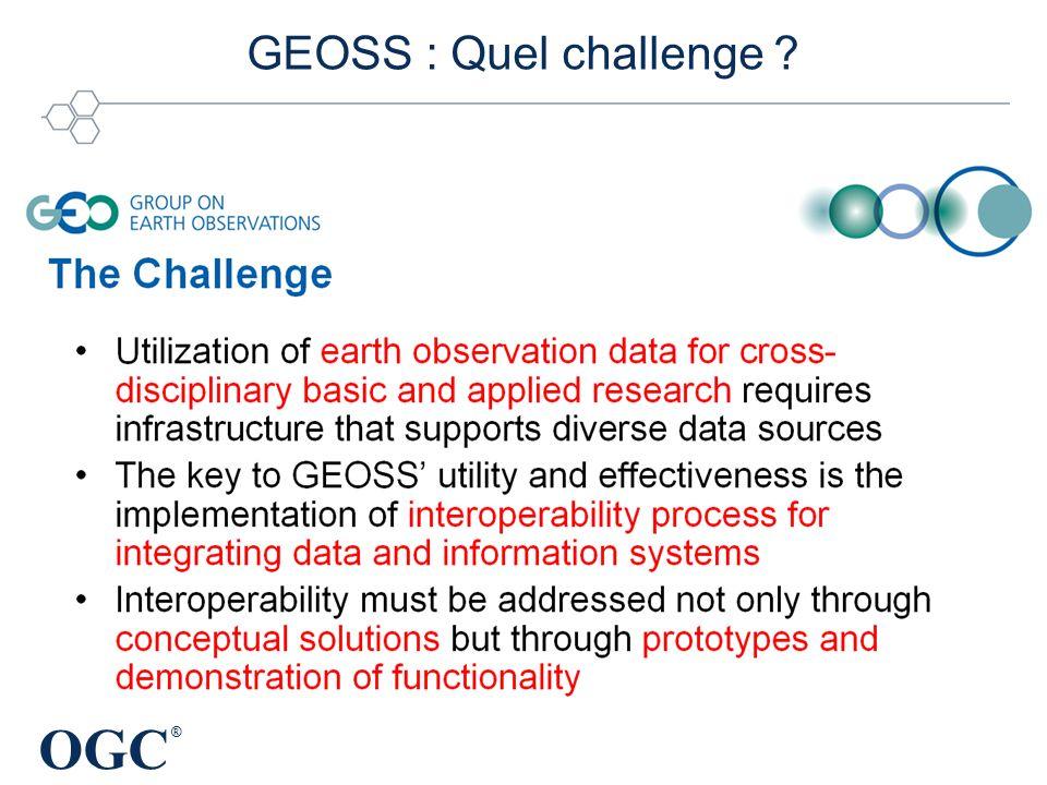 OGC ® GEOSS : Quel challenge