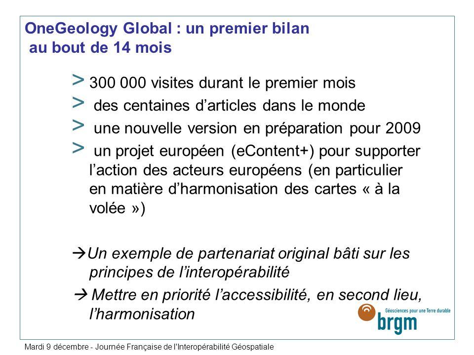 OneGeology Global : un premier bilan au bout de 14 mois > 300 000 visites durant le premier mois > des centaines darticles dans le monde > une nouvell