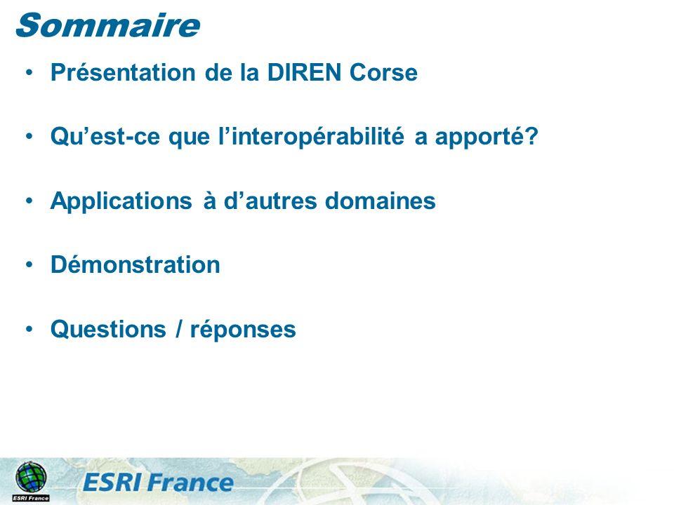 Sommaire Présentation de la DIREN Corse Quest-ce que linteropérabilité a apporté? Applications à dautres domaines Démonstration Questions / réponses