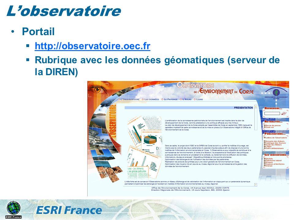 Lobservatoire Portail http://observatoire.oec.fr Rubrique avec les données géomatiques (serveur de la DIREN)