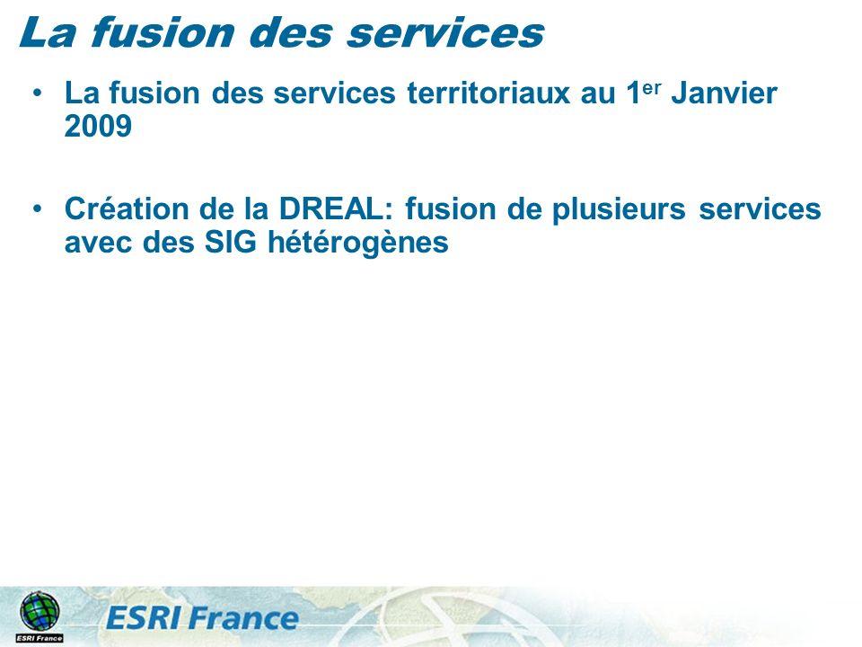 La fusion des services La fusion des services territoriaux au 1 er Janvier 2009 Création de la DREAL: fusion de plusieurs services avec des SIG hétéro