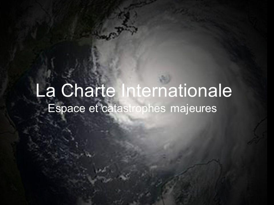 La Charte Internationale Espace et catastrophes majeures