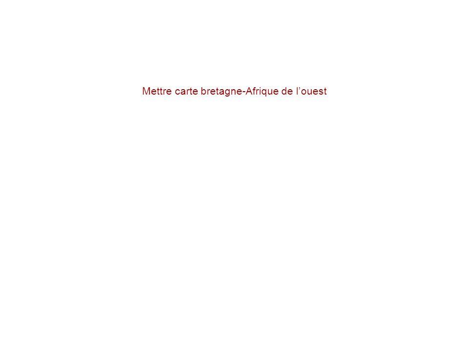 Mettre carte bretagne-Afrique de louest