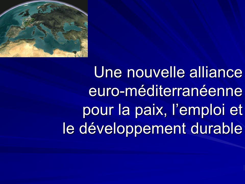 Une nouvelle alliance euro-méditerranéenne pour la paix, lemploi et le développement durable