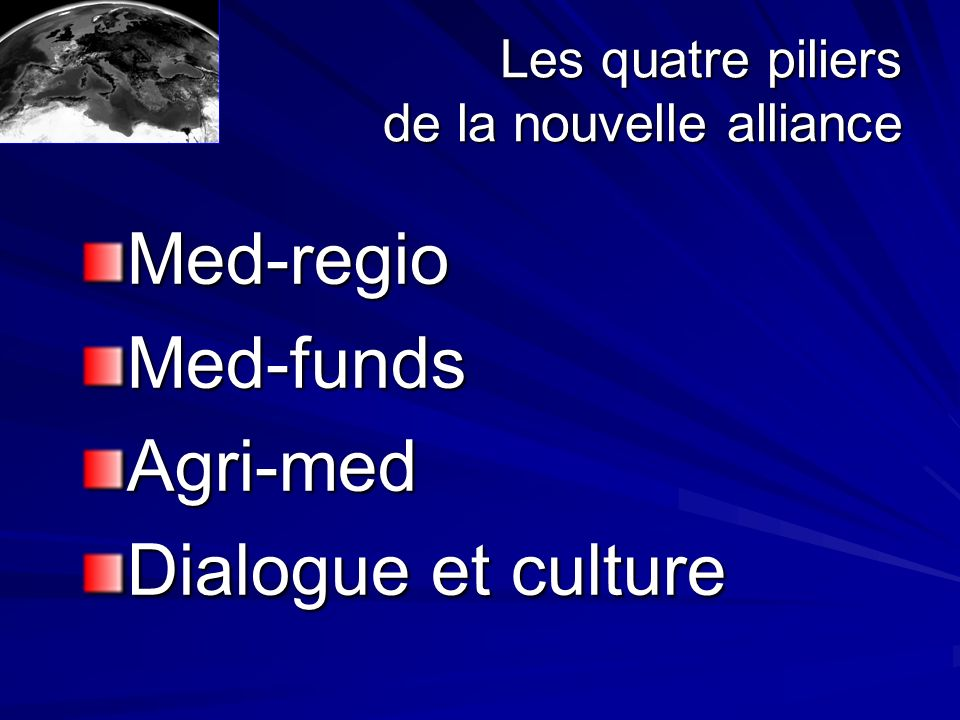Les quatre piliers de la nouvelle alliance Med-regioMed-fundsAgri-med Dialogue et culture