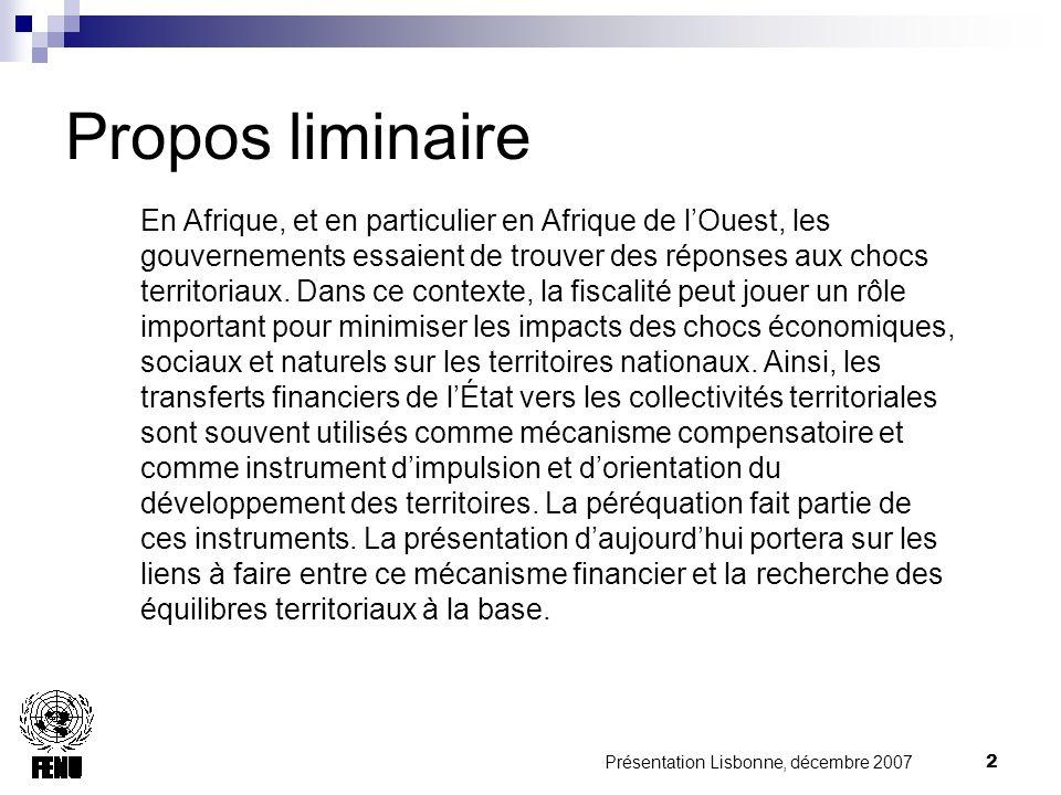 Présentation Lisbonne, décembre 2007 2 Propos liminaire En Afrique, et en particulier en Afrique de lOuest, les gouvernements essaient de trouver des réponses aux chocs territoriaux.