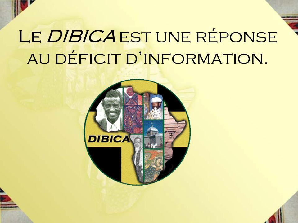 Le DIBICA est une réponse au déficit dinformation.