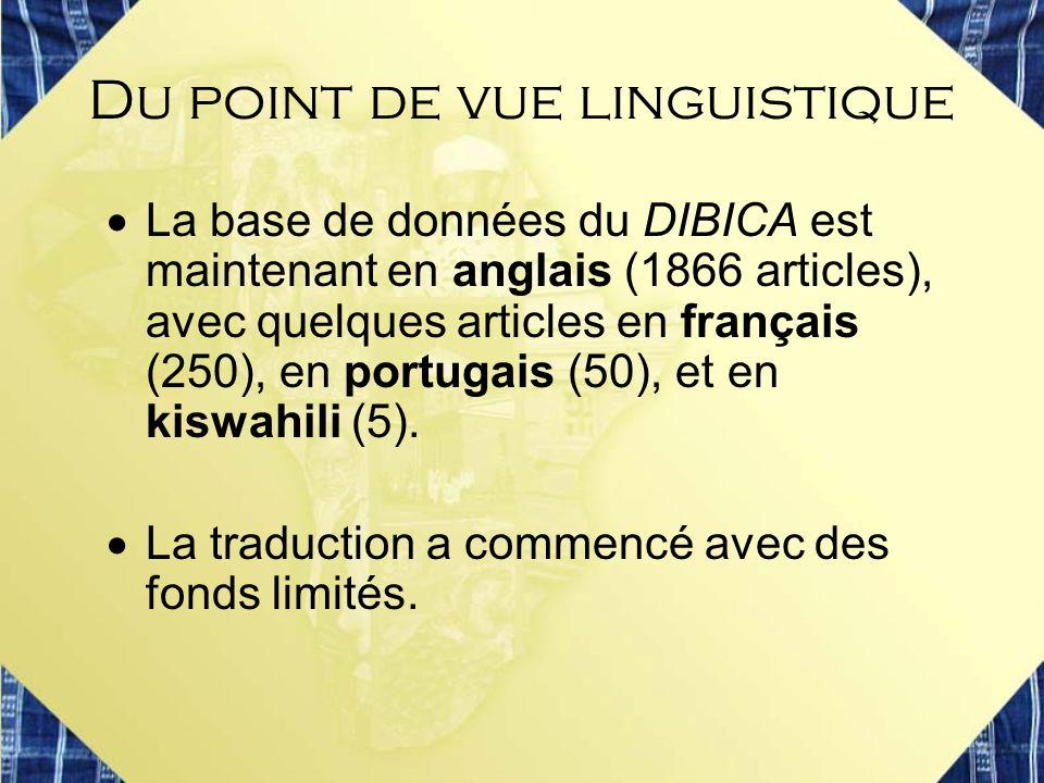 Du point de vue linguistique La base de données du DIBICA est maintenant en anglais (1866 articles), avec quelques articles en français (250), en port
