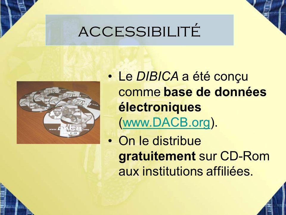 accessibilité Le DIBICA a été conçu comme base de données électroniques (www.DACB.org).www.DACB.org On le distribue gratuitement sur CD-Rom aux instit