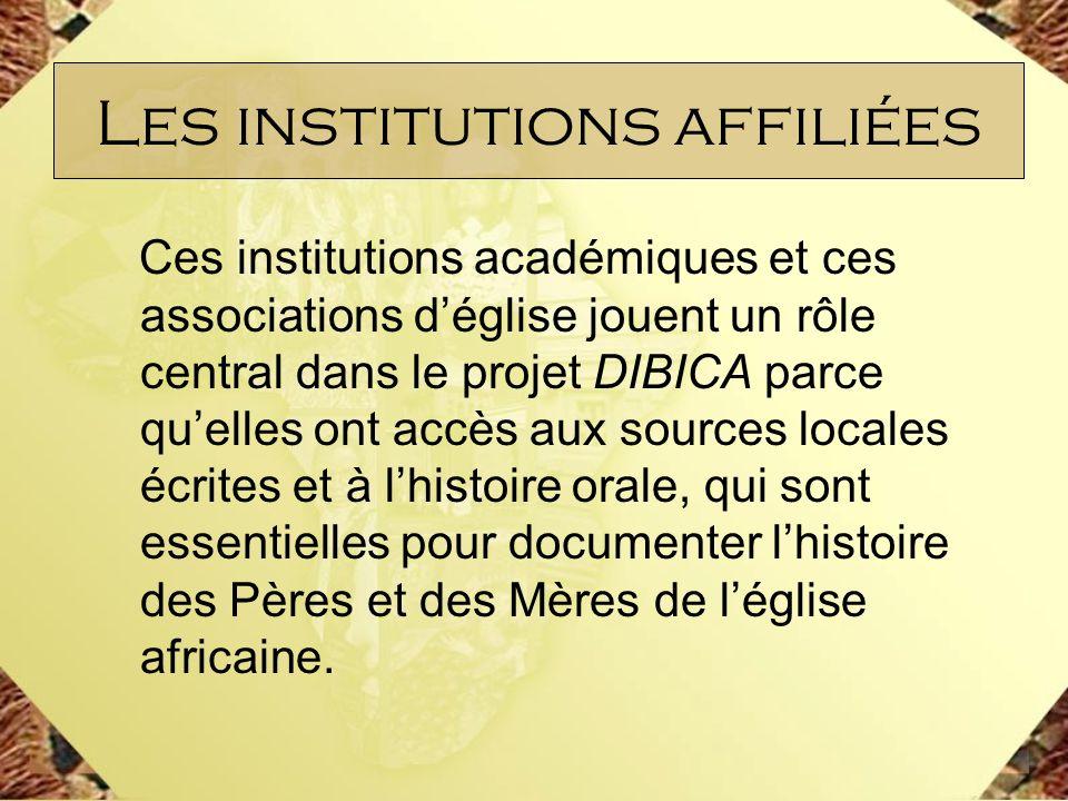 Ces institutions académiques et ces associations déglise jouent un rôle central dans le projet DIBICA parce quelles ont accès aux sources locales écri