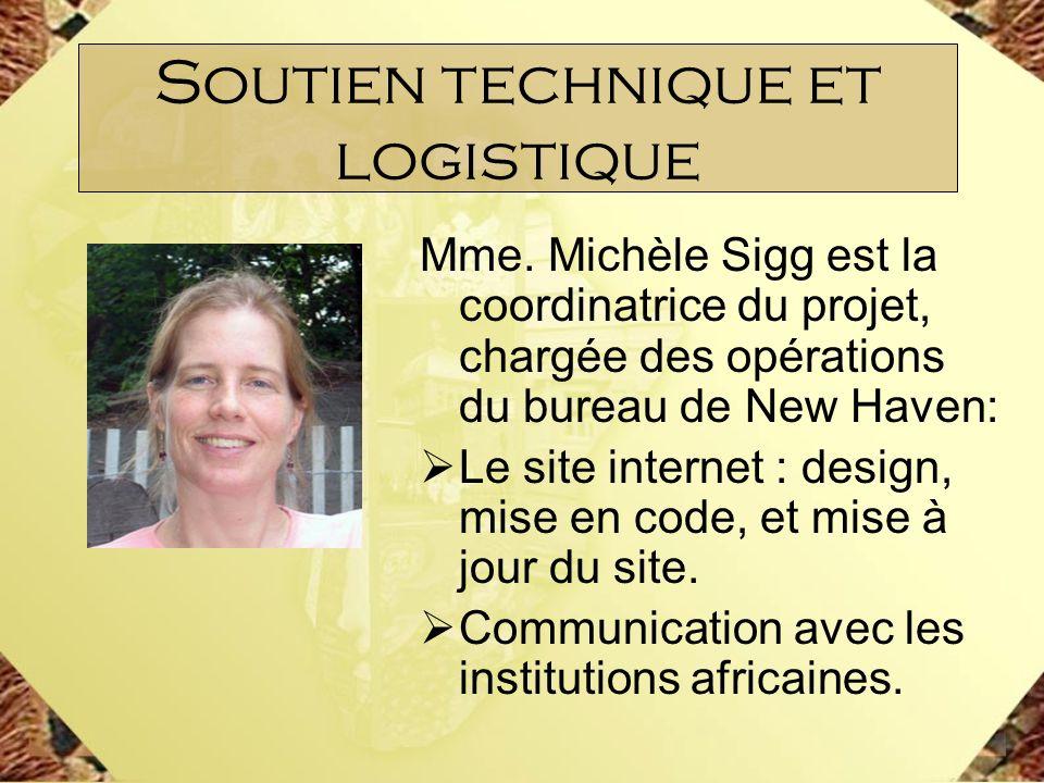 Mme. Michèle Sigg est la coordinatrice du projet, chargée des opérations du bureau de New Haven: Le site internet : design, mise en code, et mise à jo