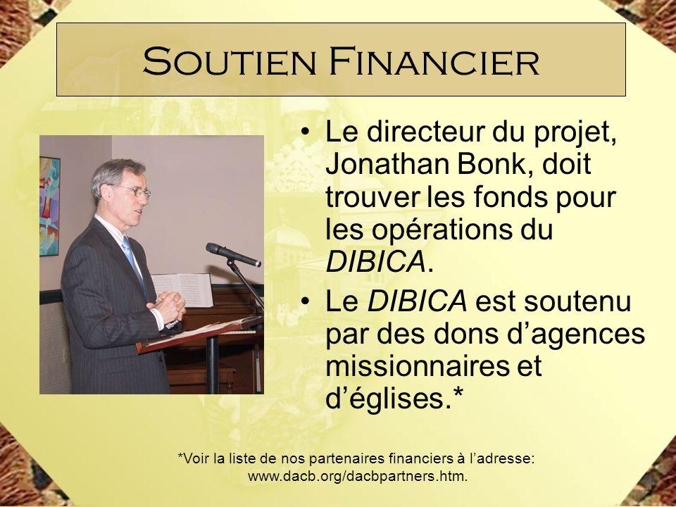 Le directeur du projet, Jonathan Bonk, doit trouver les fonds pour les opérations du DIBICA. Le DIBICA est soutenu par des dons dagences missionnaires