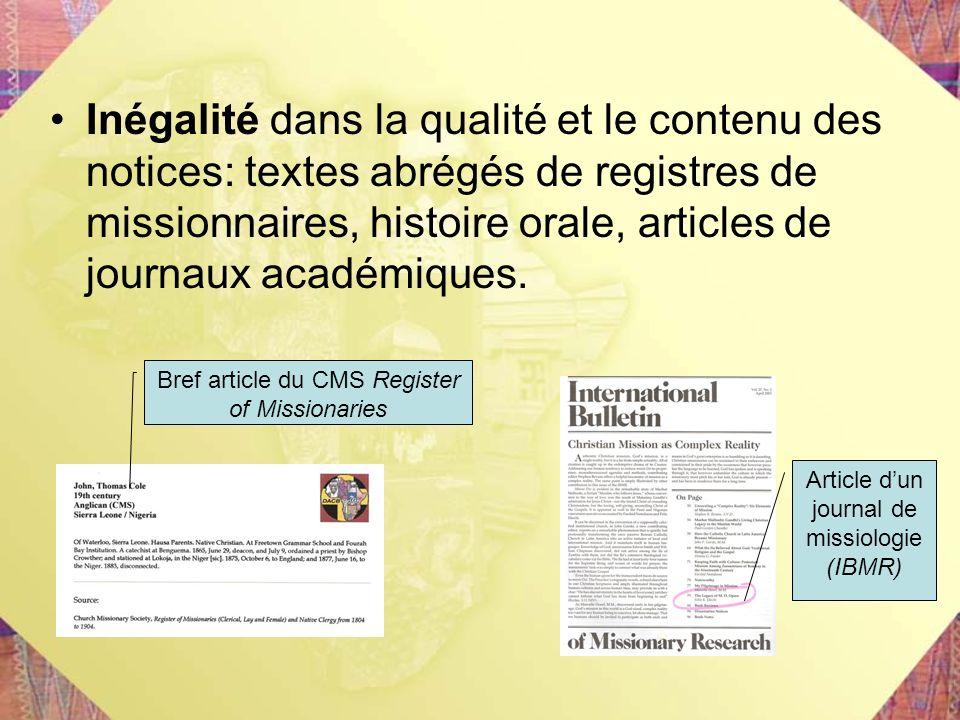 Inégalité dans la qualité et le contenu des notices: textes abrégés de registres de missionnaires, histoire orale, articles de journaux académiques. B