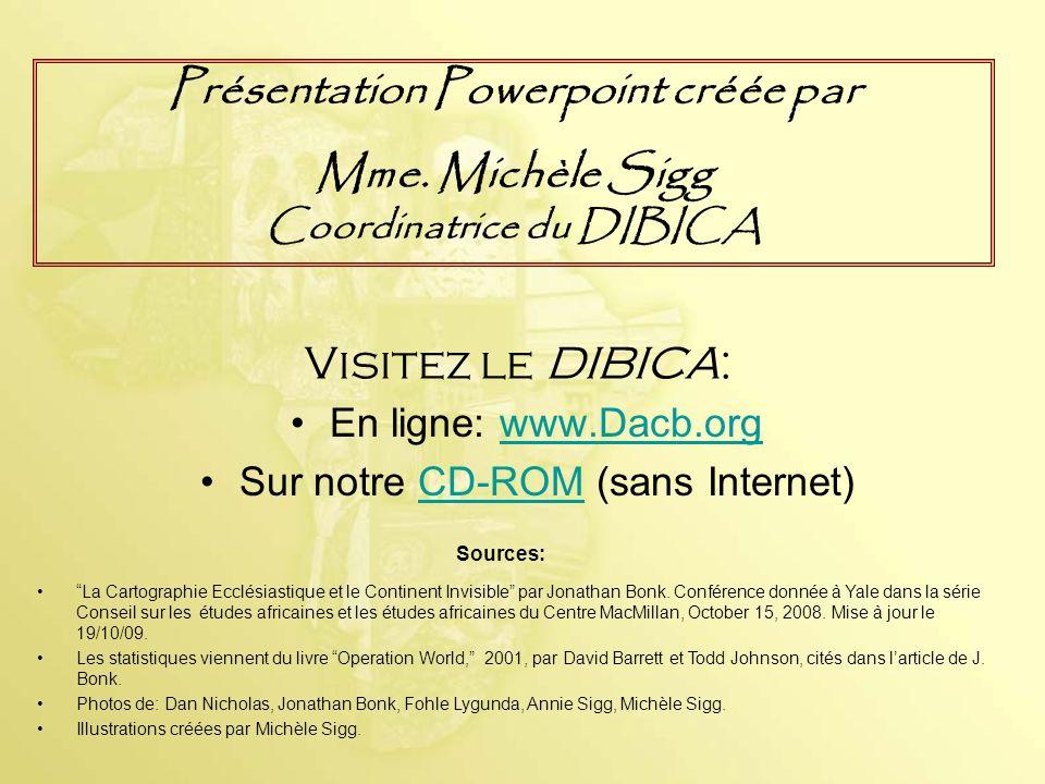 Visitez le DIBICA: En ligne: www.Dacb.orgwww.Dacb.org Sur notre CD-ROM (sans Internet)CD-ROM La Cartographie Ecclésiastique et le Continent Invisible