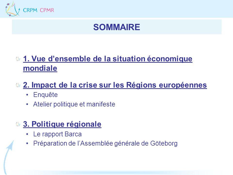 SOMMAIRE 1. Vue densemble de la situation économique mondiale 2. Impact de la crise sur les Régions européennes Enquête Atelier politique et manifeste