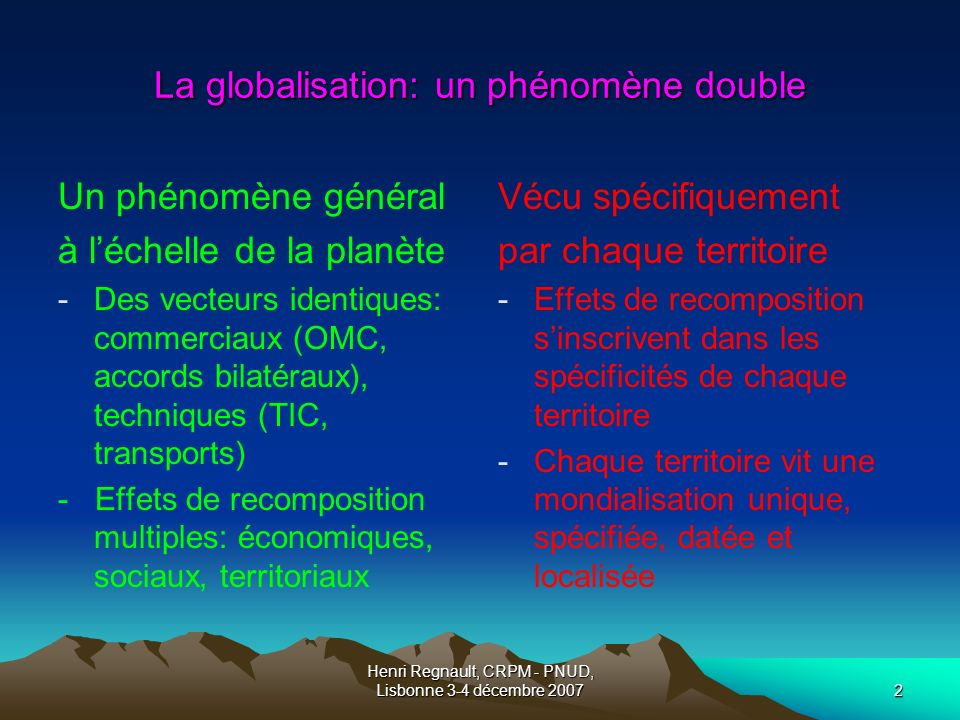 Henri Regnault, CRPM - PNUD, Lisbonne 3-4 décembre 20073 Quel cadre conceptuel pour rendre compte de cette dualité.
