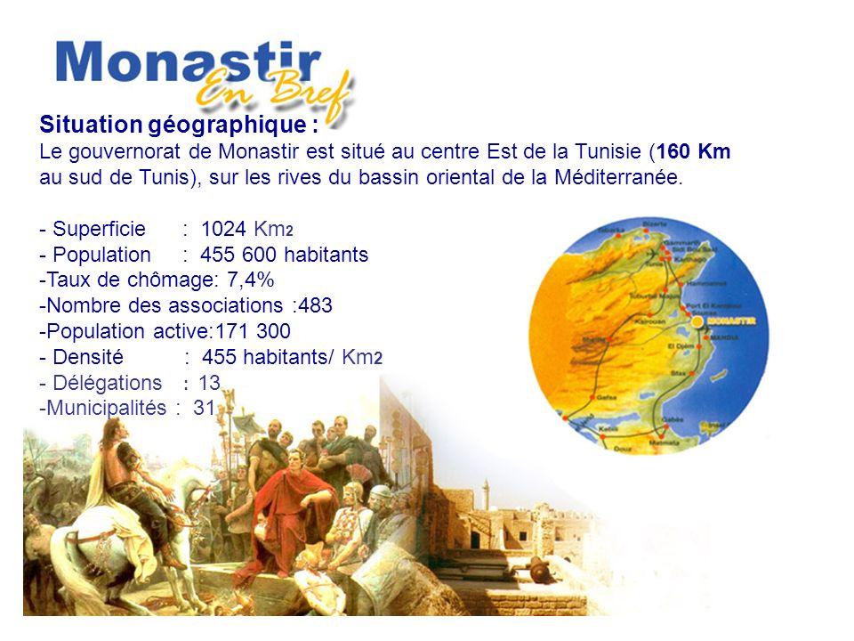Situation géographique : Le gouvernorat de Monastir est situé au centre Est de la Tunisie (160 Km au sud de Tunis), sur les rives du bassin oriental d