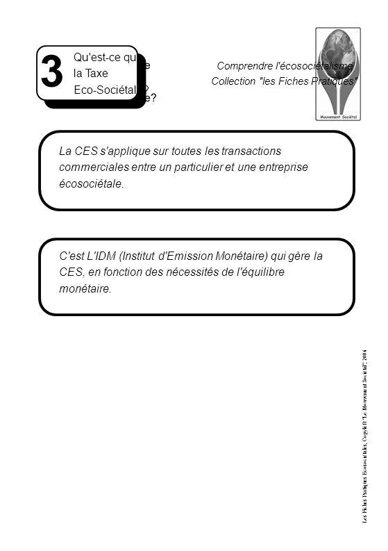 Comprendre l écosociétalisme Collection les Fiches Pratiques C est L IDM (Institut d Emission Monétaire) qui gère la CES, en fonction des nécessités de l équilibre monétaire.