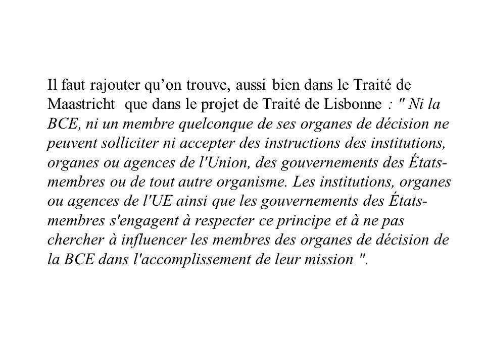 Il faut rajouter quon trouve, aussi bien dans le Traité de Maastricht que dans le projet de Traité de Lisbonne :