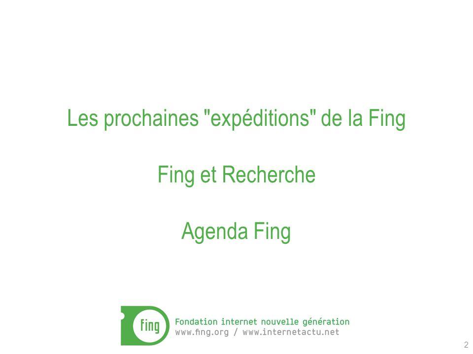 2 Les prochaines expéditions de la Fing Fing et Recherche Agenda Fing