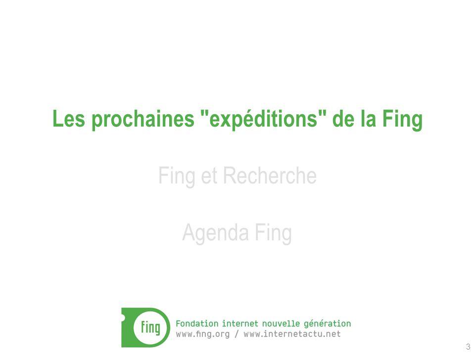 3 Les prochaines expéditions de la Fing Fing et Recherche Agenda Fing