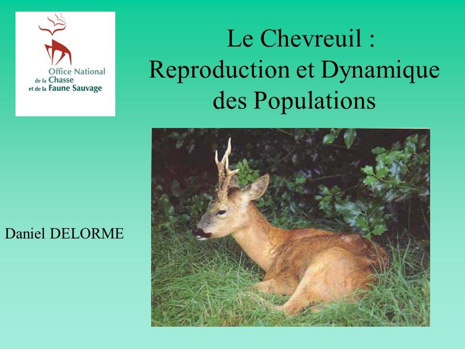 Le Chevreuil : Reproduction et Dynamique des Populations Daniel DELORME