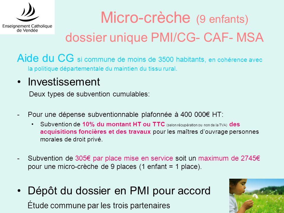 Micro-crèche (9 enfants) dossier unique PMI/CG- CAF- MSA Aide du CG si commune de moins de 3500 habitants, en cohérence avec la politique départementale du maintien du tissu rural.
