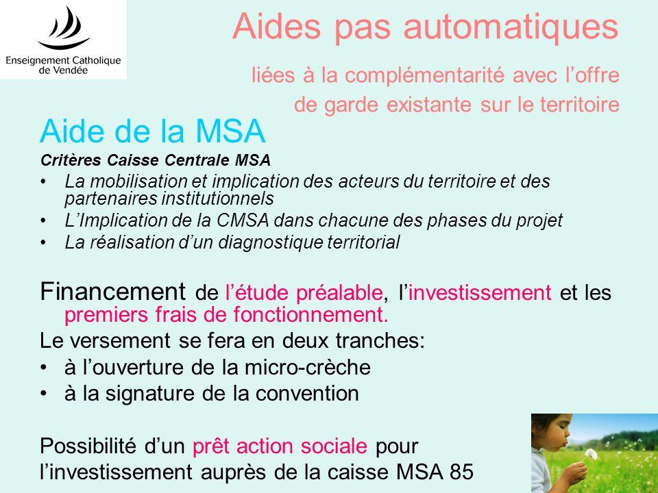 Aides pas automatiques liées à la complémentarité avec loffre de garde existante sur le territoire Aide de la MSA Critères Caisse Centrale MSA La mobi