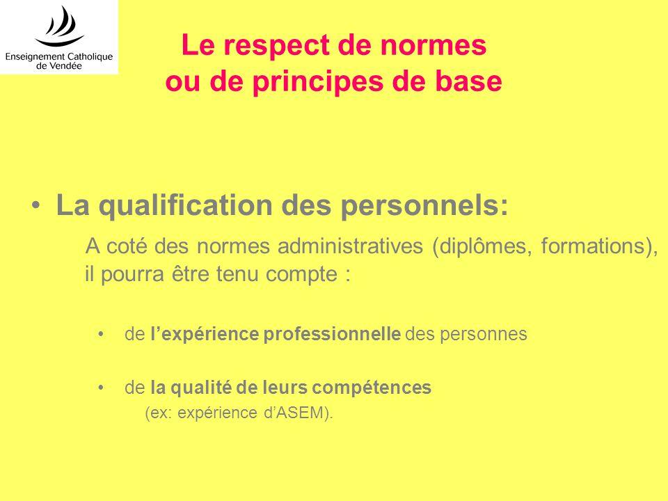 Le respect de normes ou de principes de base La qualification des personnels: A coté des normes administratives (diplômes, formations), il pourra être