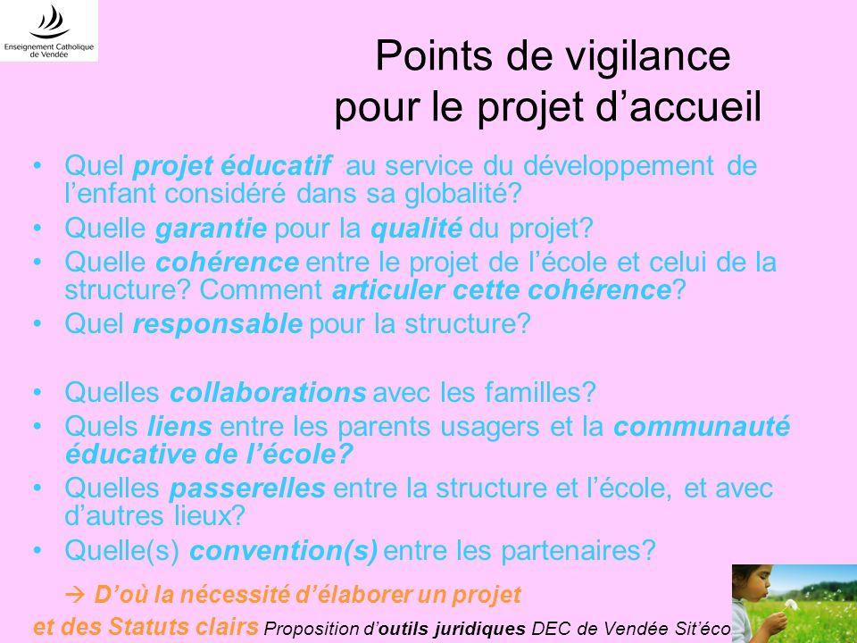 Points de vigilance pour le projet daccueil Quel projet éducatif au service du développement de lenfant considéré dans sa globalité.