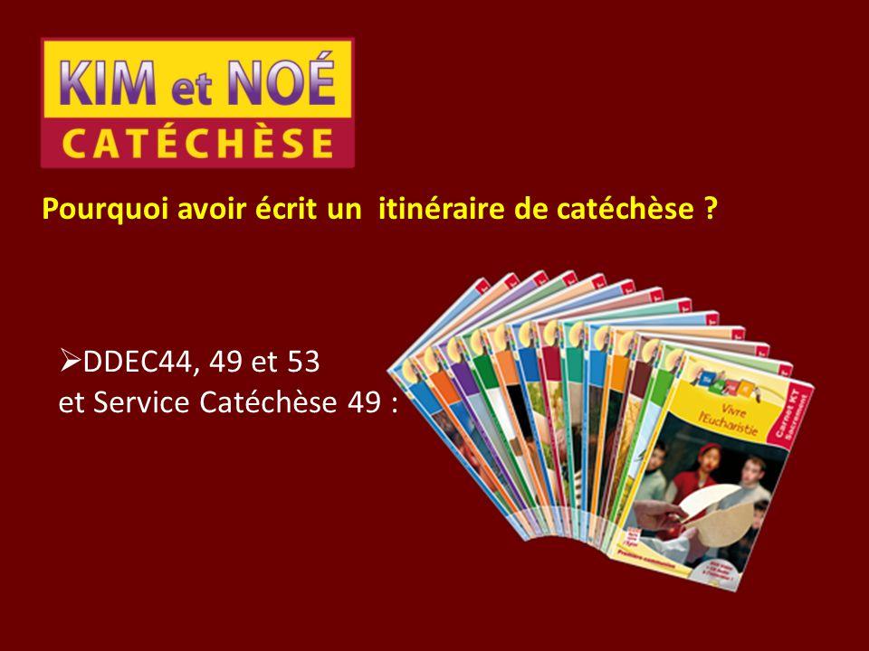 Pourquoi avoir écrit un itinéraire de catéchèse ? DDEC44, 49 et 53 et Service Catéchèse 49 :