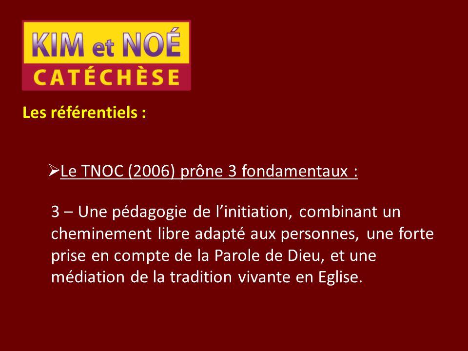 Les référentiels : Le TNOC (2006) prône 3 fondamentaux : 3 – Une pédagogie de linitiation, combinant un cheminement libre adapté aux personnes, une fo
