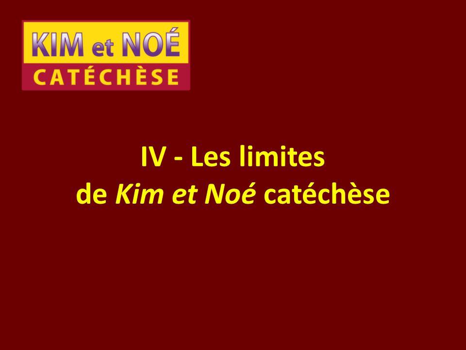 IV - Les limites de Kim et Noé catéchèse
