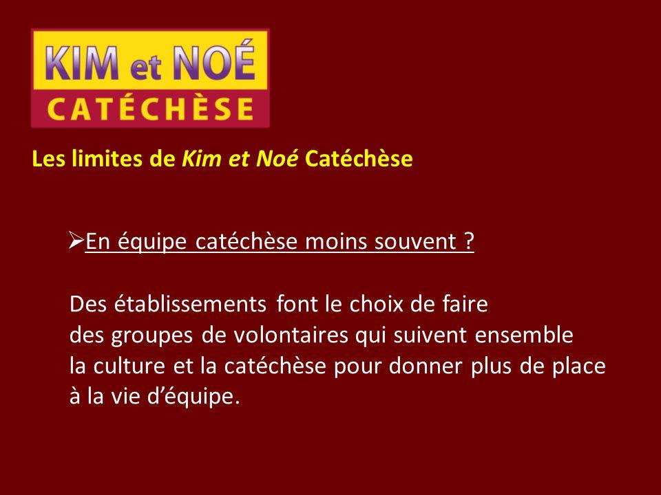Les limites de Kim et Noé Catéchèse En équipe catéchèse moins souvent ? Des établissements font le choix de faire des groupes de volontaires qui suive