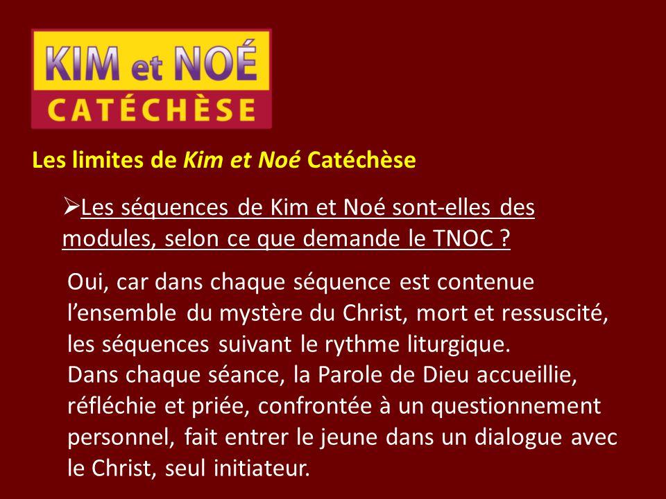 Les limites de Kim et Noé Catéchèse Les séquences de Kim et Noé sont-elles des modules, selon ce que demande le TNOC ? Oui, car dans chaque séquence e