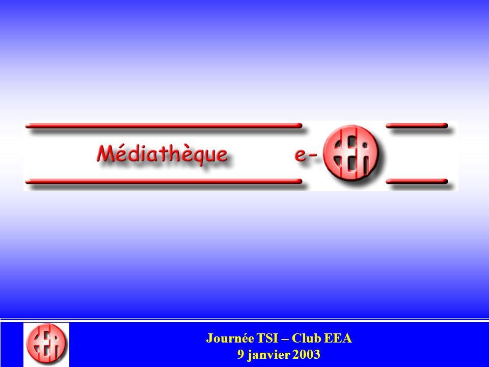 Commission Enseignement Congrès Club EEA Perpignan 29-31 mai 2002 Journée TSI – Club EEA 9 janvier 2003