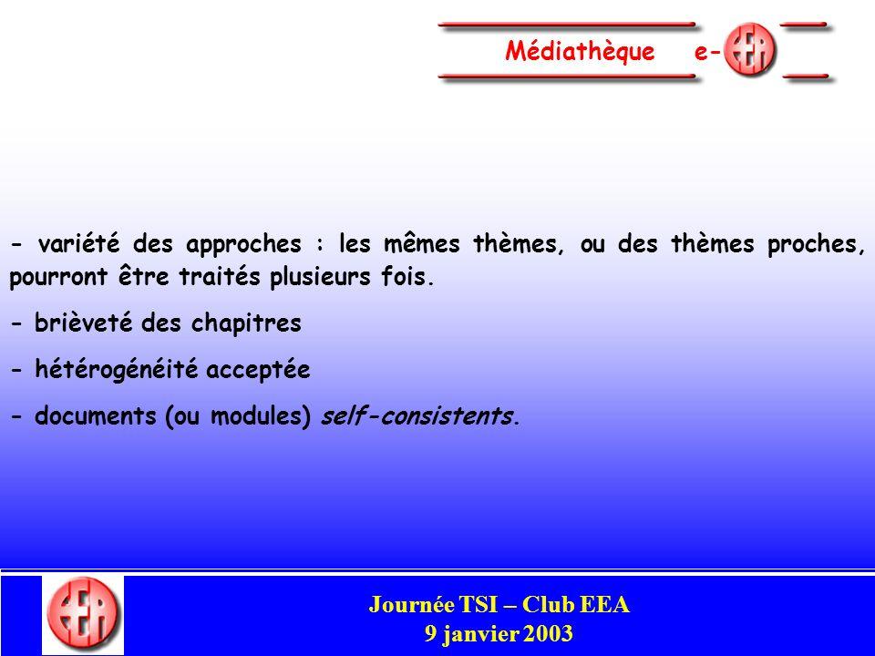 Commission Enseignement Congrès Club EEA Perpignan 29-31 mai 2002 Médiathèque e- - variété des approches : les mêmes thèmes, ou des thèmes proches, pourront être traités plusieurs fois.