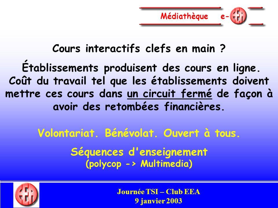 Commission Enseignement Congrès Club EEA Perpignan 29-31 mai 2002 Médiathèque e- Cours interactifs clefs en main .