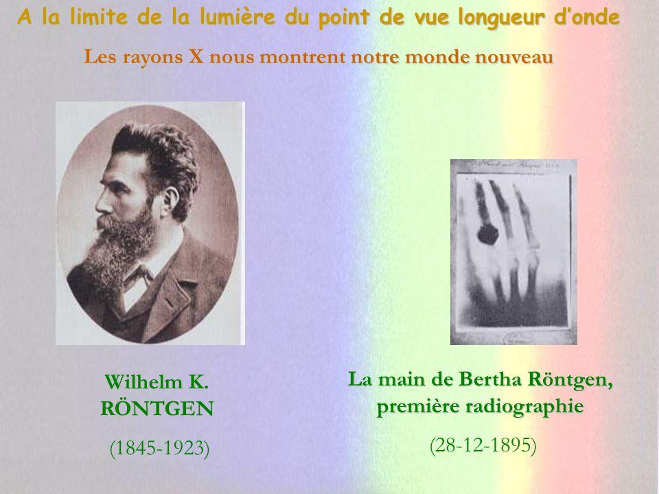 A la limite de la lumière du point de vue longueur donde Les rayons X nous montrent notre monde nouveau A gauche, l imagerie médicale héritière directe des rayons X; à droite hommage à Antoine Béclère (1856 – 1939), père de la radiologie et radiothérapie françaises