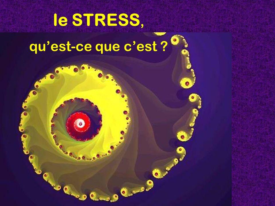le STRESS, quest-ce que cest ?