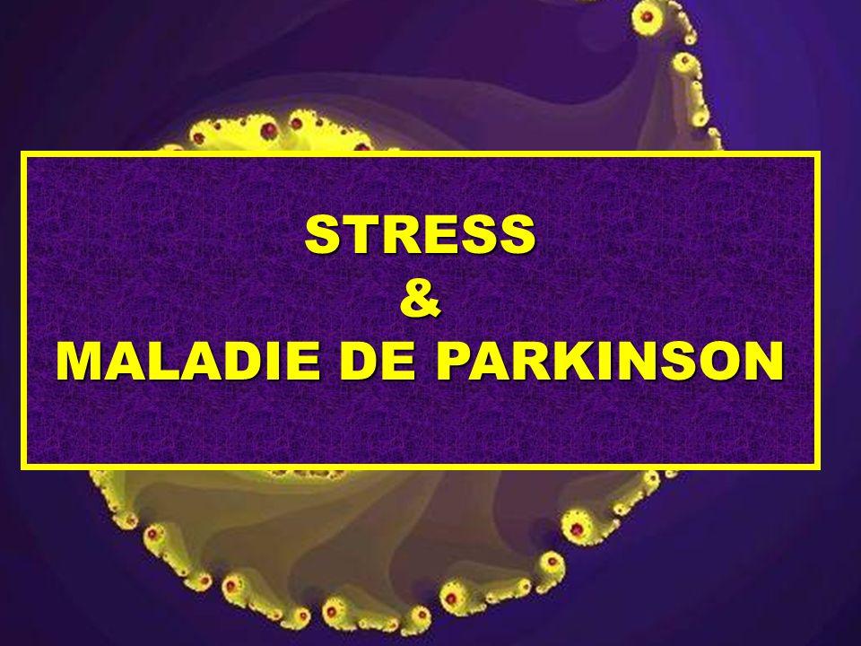 STRESS& MALADIE DE PARKINSON